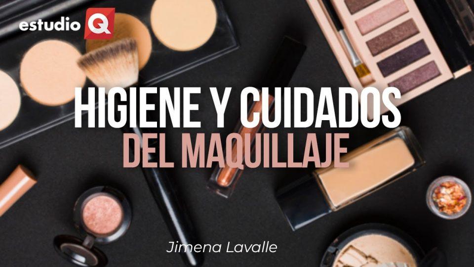 CUIDADOS E HIGIENE DEL MAQUILLAJE con JIMENA LAVALLE