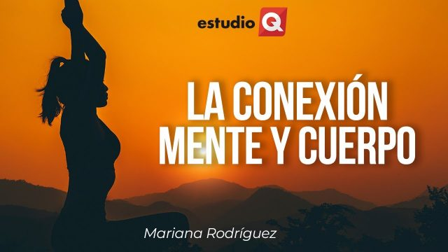 EL YOGA Y LA CONEXIÓN MENTE Y CUERPO con MARIANA RODRÍGUEZ